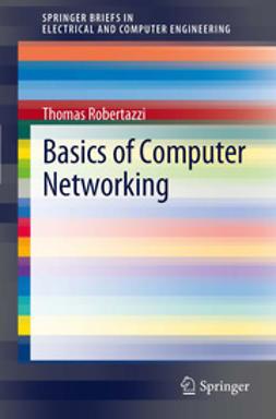 Robertazzi, Thomas - Basics of Computer Networking, ebook