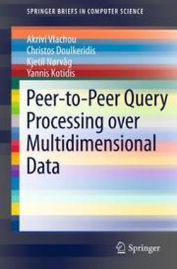 Vlachou, Akrivi - Peer-to-Peer Query Processing over Multidimensional Data, ebook