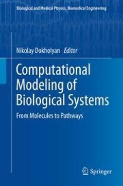 Dokholyan, Nikolay V - Computational Modeling of Biological Systems, e-bok