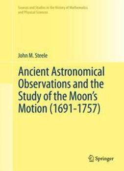 Steele, John M. - Ancient Astronomical Observations and the Study of the Moon's Motion (1691-1757), ebook