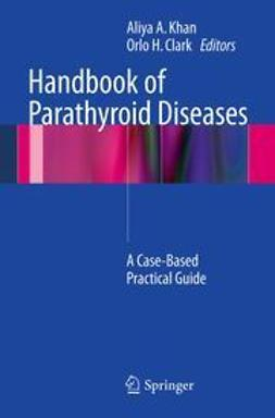 MD, Aliya A. Khan, - Handbook of Parathyroid Diseases, ebook
