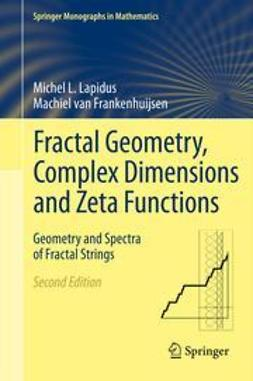 Lapidus, Michel L. - Fractal Geometry, Complex Dimensions and Zeta Functions, ebook