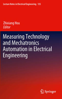 Hou, Zhixiang - Measuring Technology and Mechatronics Automation in Electrical Engineering, ebook