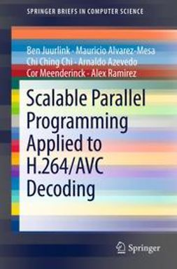 Juurlink, Ben - Scalable Parallel Programming Applied to H.264/AVC Decoding, ebook