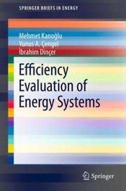 Kanoğlu, Mehmet - Efficiency Evaluation of Energy Systems, e-bok