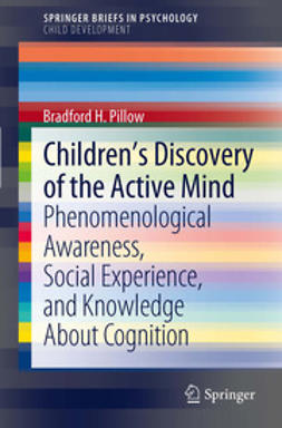 Pillow, Bradford H. - Children's Discovery of the Active Mind, e-kirja