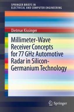 Kissinger, Dietmar - Millimeter-Wave Receiver Concepts for 77 GHz Automotive Radar in Silicon-Germanium Technology, ebook