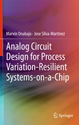 Onabajo, Marvin - Analog Circuit Design for Process Variation-Resilient Systems-on-a-Chip, e-bok