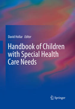 Hollar, David - Handbook of Children with Special Health Care Needs, ebook