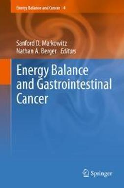 Markowitz, Sanford D. - Energy Balance and Gastrointestinal Cancer, ebook