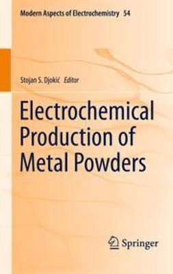 Djokić, Stojan S. - Electrochemical Production of Metal Powders, e-bok