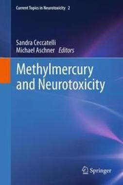 Ceccatelli, Sandra - Methylmercury and Neurotoxicity, ebook