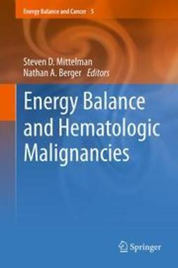 Mittelman, Steven D. - Energy Balance and Hematologic Malignancies, ebook