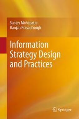 Mohapatra, Sanjay - Information Strategy Design and Practices, e-bok