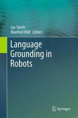 Steels, Luc - Language Grounding in Robots, ebook