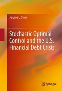 Stein, Jerome L. - Stochastic Optimal Control and the U.S. Financial Debt Crisis, ebook