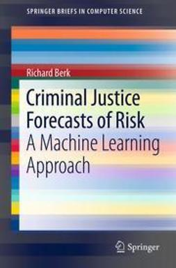 Berk, Richard - Criminal Justice Forecasts of Risk, ebook
