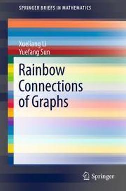 Li, Xueliang - Rainbow Connections of Graphs, ebook