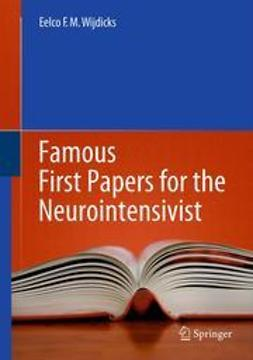 Wijdicks, Eelco F.M. - Famous First Papers for the Neurointensivist, ebook