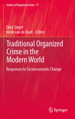 Siegel, Dina - Traditional Organized Crime in the Modern World, e-bok