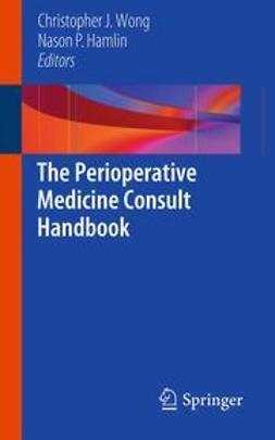 Wong, Christopher J. - The Perioperative Medicine Consult Handbook, ebook
