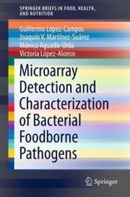 López-Campos, Guillermo - Microarray Detection and Characterization of Bacterial Foodborne Pathogens, ebook