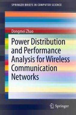 Zhao, Dongmei - Power Distribution and Performance Analysis for Wireless Communication Networks, e-kirja
