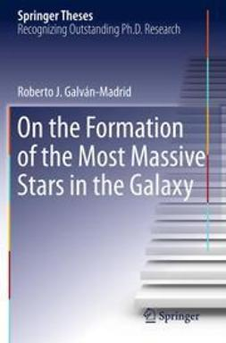 Galván-Madrid, Roberto J. - On the Formation of the Most Massive Stars in the Galaxy, ebook