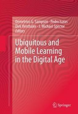 Sampson, Demetrios G. - Ubiquitous and Mobile Learning in the Digital Age, ebook