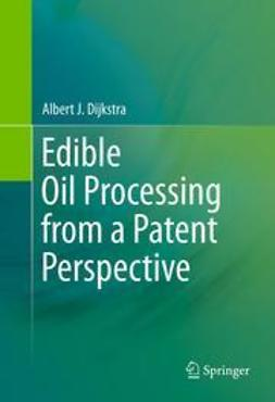 Dijkstra, Albert J. - Edible Oil Processing from a Patent Perspective, ebook