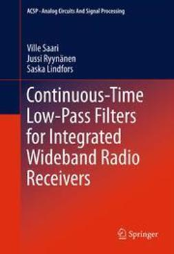 Saari, Ville - Continuous-Time Low-Pass Filters for Integrated Wideband Radio Receivers, ebook