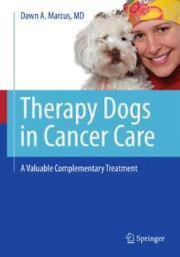 Marcus, Dawn A. - Therapy Dogs in Cancer Care, ebook