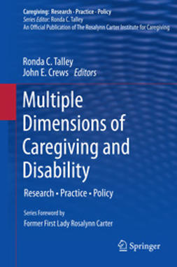 Talley, Ronda C. - Multiple Dimensions of Caregiving and Disability, ebook