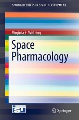Wotring, Virginia E. - Space Pharmacology, e-kirja