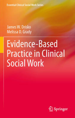Drisko, James W. - Evidence-Based Practice in Clinical Social Work, e-bok