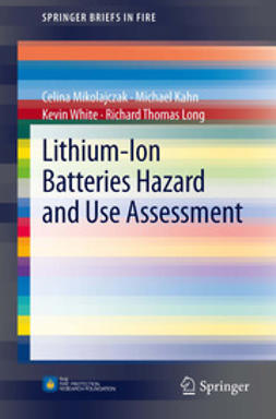 Mikolajczak, Celina - Lithium-Ion Batteries Hazard and Use Assessment, ebook