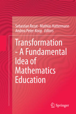Rezat, Sebastian - Transformation - A Fundamental Idea of Mathematics Education, ebook