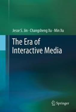 Jin, Jesse S. - The Era of Interactive Media, ebook