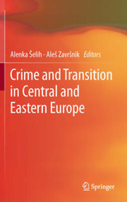 Šelih, Alenka - Crime and Transition in Central and Eastern Europe, e-bok