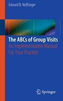 Noffsinger, Edward B. - The ABCs of Group Visits, ebook