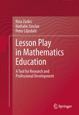 Zazkis, Rina - Lesson Play in Mathematics Education:, e-bok