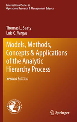 Models, Methods, Concepts & Applications of the Analytic Hierarchy Process