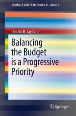 Jr., Donald H. Taylor, - Balancing the Budget is a Progressive Priority, e-bok