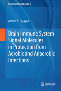 Galoyan, Armen A. - Brain Immune System Signal Molecules in Protection from Aerobic and Anaerobic Infections, ebook