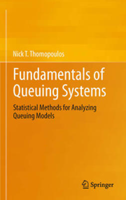 Thomopoulos, Nick T. - Fundamentals of Queuing Systems, ebook