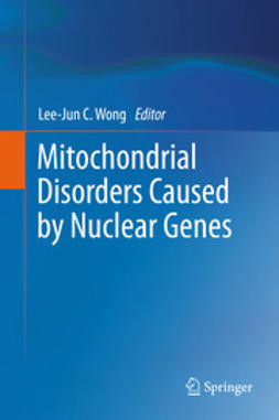 Wong, Lee-Jun C. - Mitochondrial Disorders Caused by Nuclear Genes, ebook