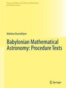 Ossendrijver, Mathieu - Babylonian Mathematical Astronomy: Procedure Texts, ebook
