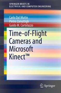 Mutto, Carlo Dal - Time-of-Flight Cameras and Microsoft Kinect™, ebook