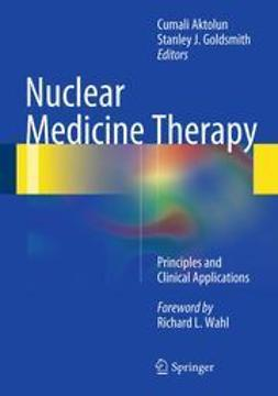 Aktolun, Cumali - Nuclear Medicine Therapy, ebook