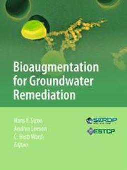 Stroo, Hans F. - Bioaugmentation for Groundwater Remediation, e-bok